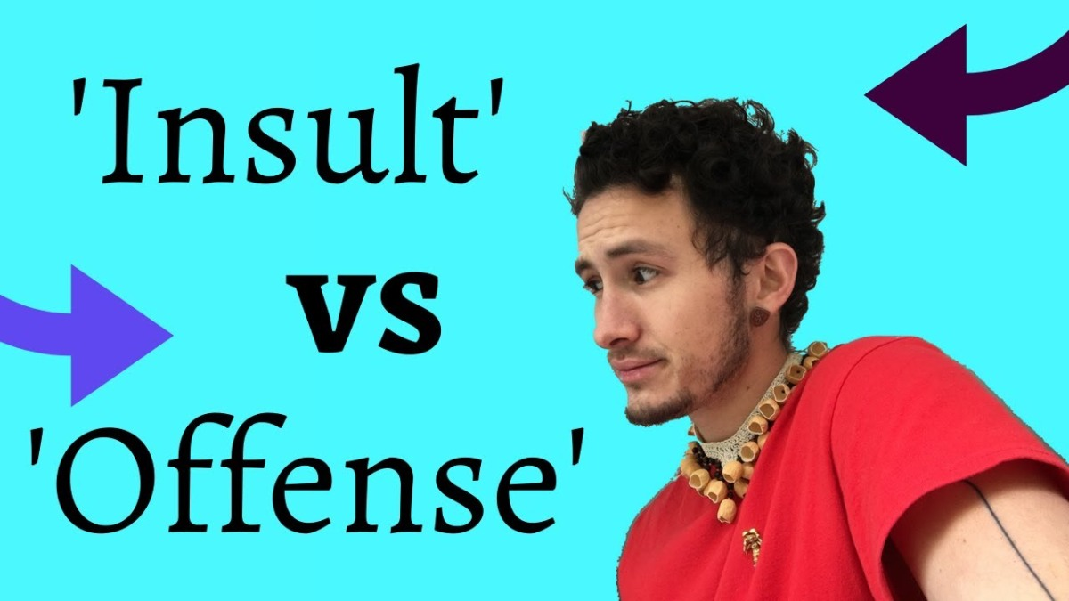 Which is my philosophy? | Difference between insult and offense